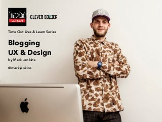 Make Your Blog Buzz - Time Out x Clever Boxer - Live & Learn Series 2015