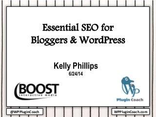 Essential SEO for Bloggers & WordPress