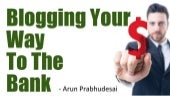 Blogging your way to the bank - Make Money Blogging