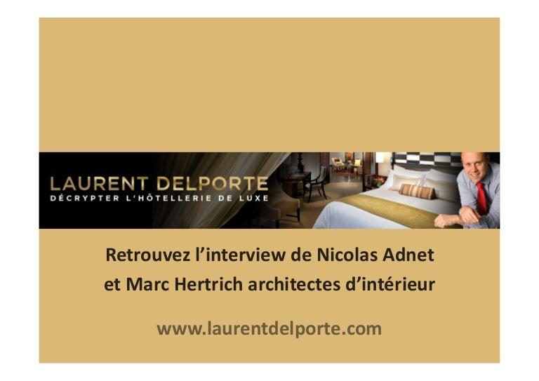 interview de marc hertrich et nicolas adnet architectes d 39 int rieur. Black Bedroom Furniture Sets. Home Design Ideas
