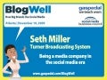 BlogWell Atlanta Social Media Case Study: Turner Broadcasting System, presented by Seth Miller