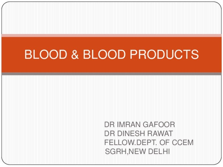 Blood & blood products in icu