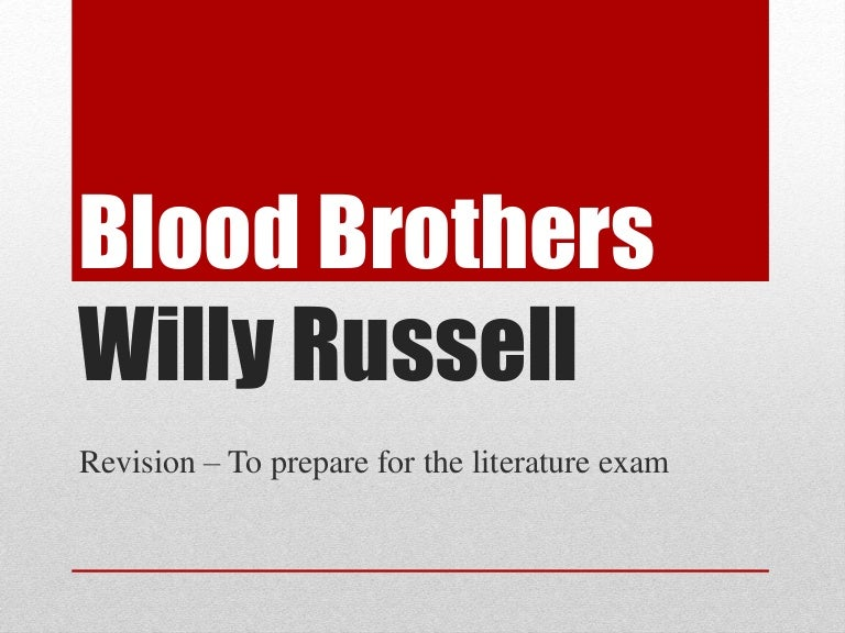 blood brothers 4 essay Blood brothers has 420 ratings and 25 reviews shirley said: win a beautiful hardcover copy of this book on my blog go there nowlet me introduce.