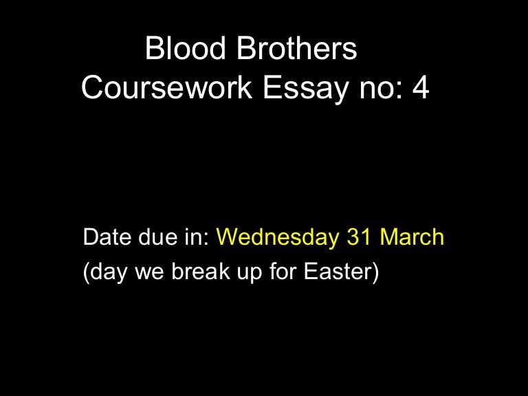 blood brothers summer sequence essay Blood brothers has been set as an examination text and we are delighted therefore to offer your students a further opportunity to familiarise themselves with the text, as well as the concept that blood brothers was written as a musical.