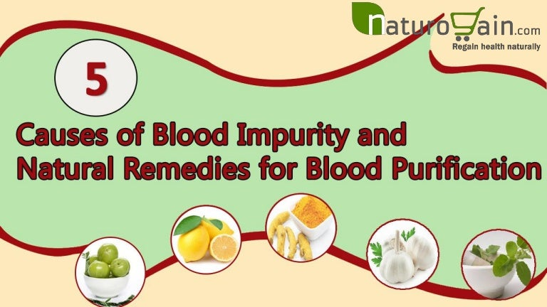 Causes of Blood Impurity and Natural Remedies for Blood Purification