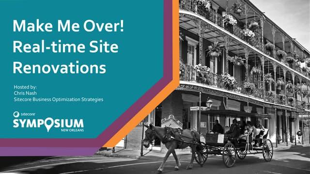 Make Me Over! Real-time Site Renovations