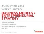 Business Models Entrepreneurial Strategy Parsons Week 1