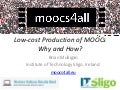 Low-cost production of MOOCs.  Why and How.