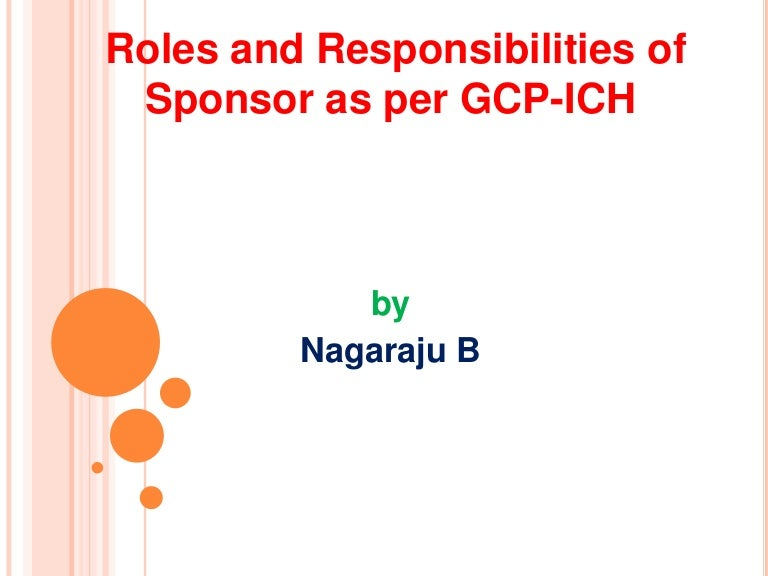 Ich B roles and responsibilities of sponsor in conducting clinical trials a