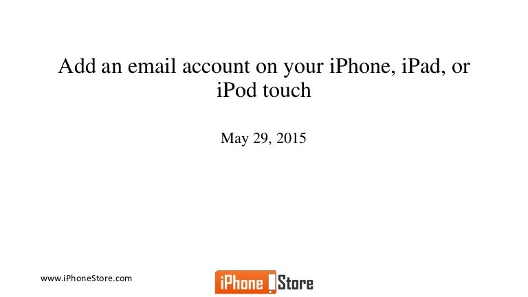 How to add email accounts to iPhone