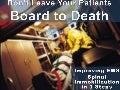 Board to Death: Improving Prehospital Spinal Stabilization