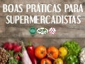 Boas Práticas para Supermercadistas inspiradas no Whole Foods, Sprouts Market e Trader Joe's