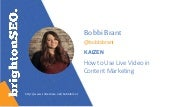 Bobbi Brant at Brighton SEO: How to Use Live Video in Content Marketing