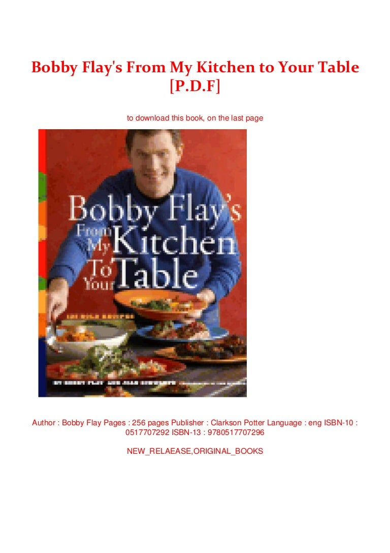 Bobby Flay S From My Kitchen To Your Table P D F