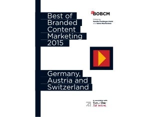 Best of Branded Content Marketing 2015: Germany, Austria and Switzerland - Edited by Sandra Freisinger-Heinl
