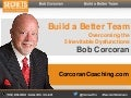 Build a Better Team: Overcoming the 5 Inevitable Dysfunctions - Bob Corcoran - Secrets Webinars
