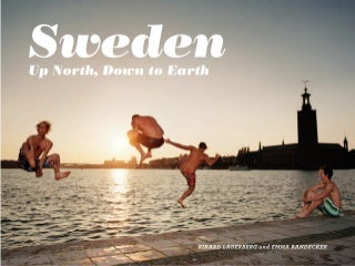 Sweden - Up North, Down to Earth