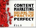 Content Marketing - Building The Practice Perfect