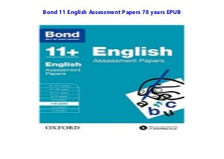 Bond 11 English Assessment Papers 78 years All Format