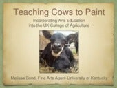 Teaching Cows to Paint: Incorporating Arts Education into the UK College of Agriculture