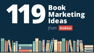 119 Book Marketing Ideas That Can Help Authors Increase Sales