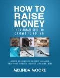 How To Raise Money: The Ultimate Guide To Crowdfunding