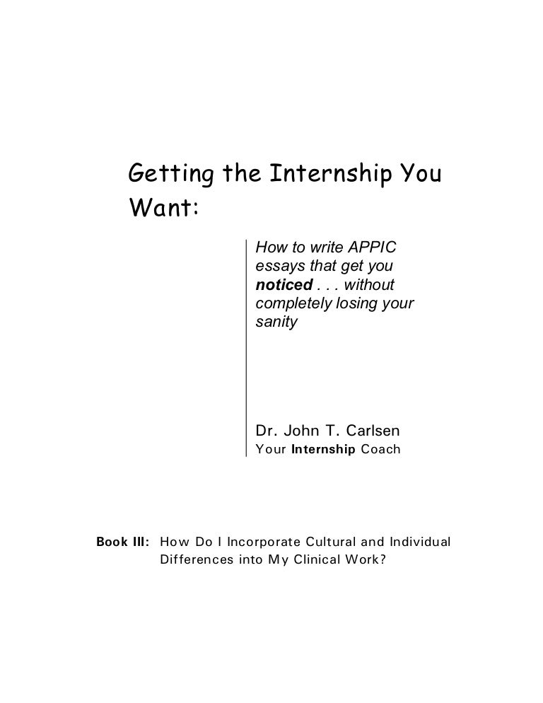 book iii getting the internship you want how to write appic essay book iii getting the internship you want how to write appic essays that  get you noticed    without completely losing your sanity essay  your