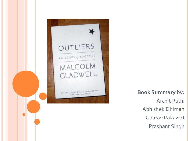 the real meaning of success in outliers a book by malcolm gladwell Outliers the story of success by malcolm gladwell available in hardcover on powellscom, also read synopsis and reviews there is a story that is usually told about extremely successful people, a story that focuses on.