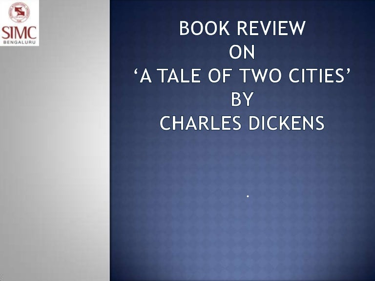 a tale of two cities analysis essay Essay about the search for truth in a tale of two cities the search for truth in a tale of two cities since before the ancient greeks, mankind has striven to discern and define truth, a noble if somewhat arduous task( swisher 118.