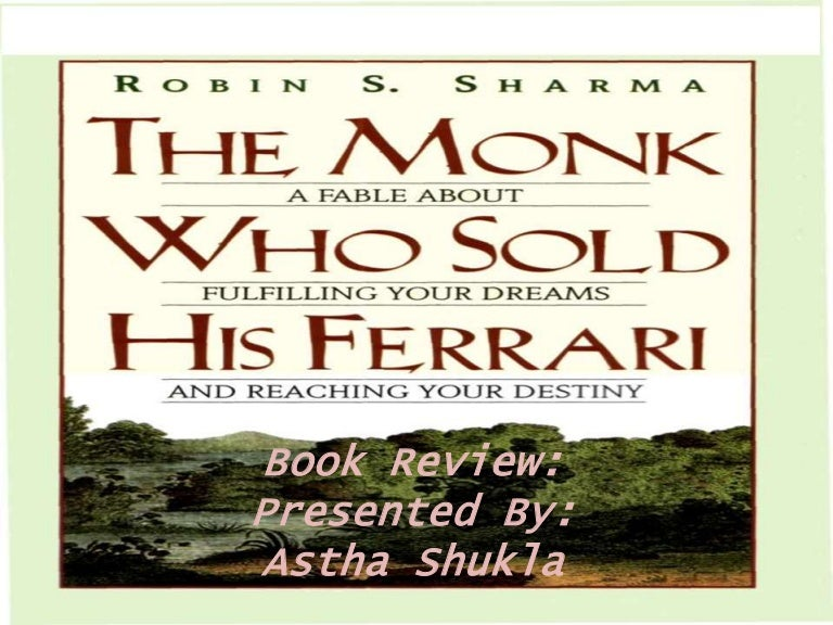 The Monk who Sold His Ferrari-Book review ppt