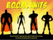 BOOM Units: Four steps to turn you team into a lean, product development machine