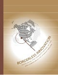 2006 - Borderless Innovation: Catalyzing the Competitiveness of the San Diego-Baja California Region