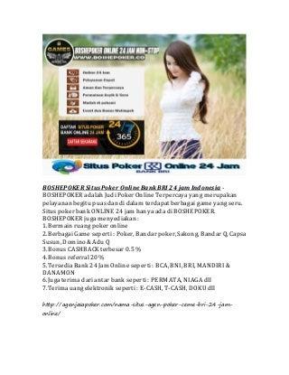 Boshepoker situs poker online bank mandiri 24 jam indonesia
