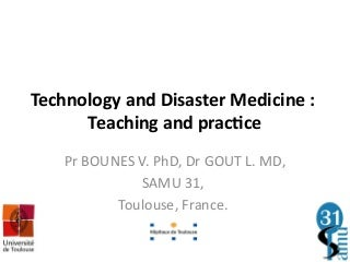 Technology and Disaster Medicine: Teaching and Practice