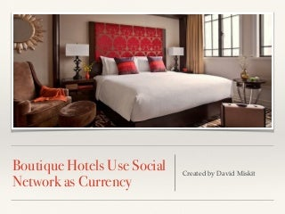 Boutique Hotels Use Social Network as Currency