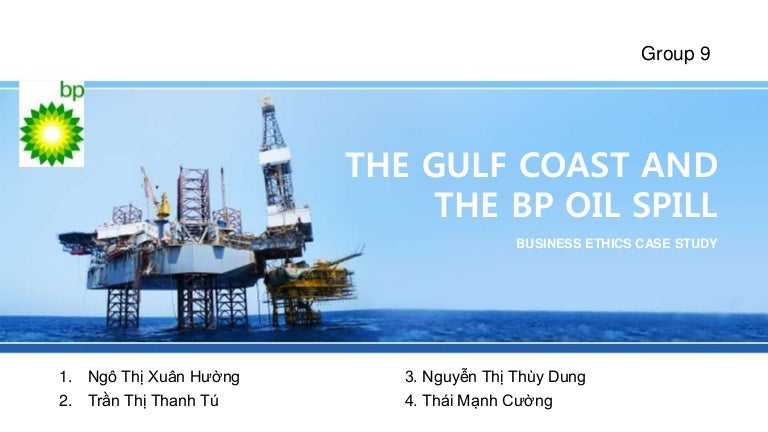 discuss the bp oil spill in relation to business ethics The case of bp oil spill in 2010 provides an important example for understanding how these its own spill plan, filed the year before with the federal government, says of public relations bp also bought online ads that pop up when people search for information about the oil spill on google and yahoo.