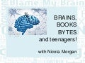 Brains, books and bytes - and teenagers