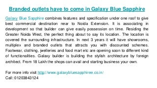Branded outlets have to come in Galaxy Blue Sapphire