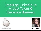 Leverage LinkedIn to Attract Talent & Generate Business