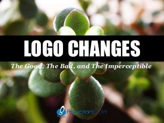 Logo Changes: The Good, The Bad, and The Imperceptible