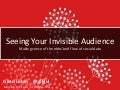 Seeing your Invisible Audience