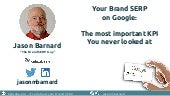 Your Brand SERP  on Google:  The most important KPI  You never looked at