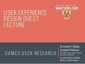 GAMES USER RESEARCH: Guest Lecture in UX Design Class at Wilfried Laurier University, Brantford Campus