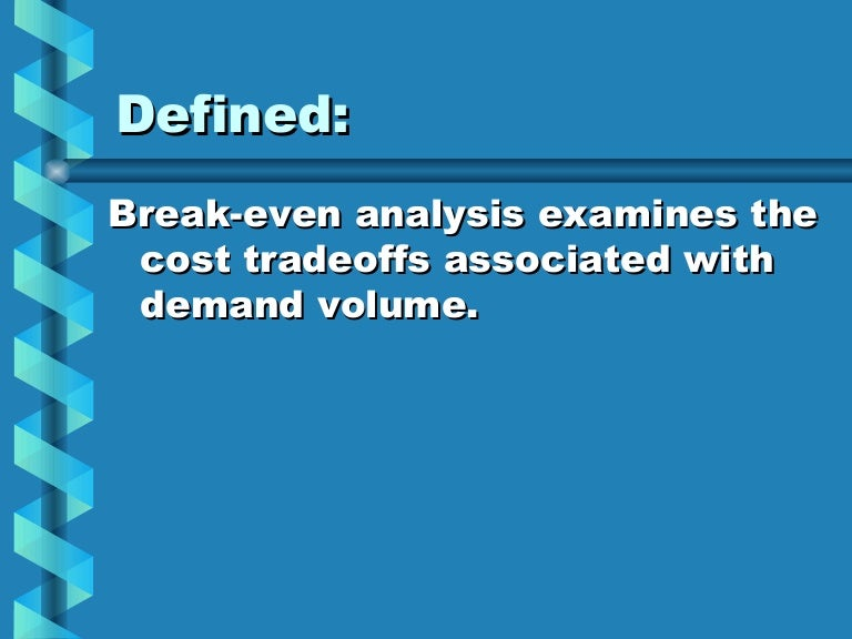 Break even analysis – Define Breakeven Analysis