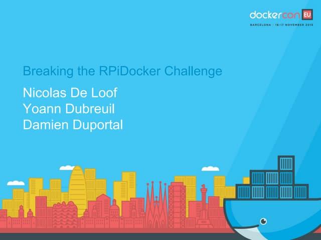 Breaking the RpiDocker challenge