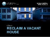 How to Reclaim a Vacant House