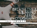 Breathless & Stunning Aerial Photography | Ben Sheehy