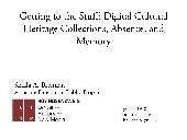 Getting to the Stuff: Digital Cultural Heritage Collections, Absence, and Memory