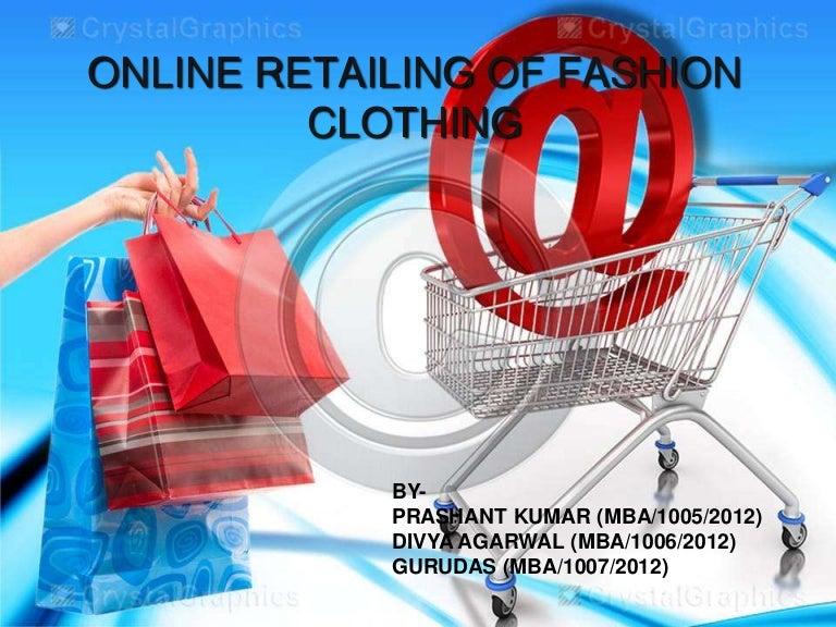 ONLINE RETAILING OF FASHION CLOTHING