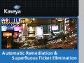 Kaseya Connect 2013: Automatic Remediation & Superfluous Ticket Elimination